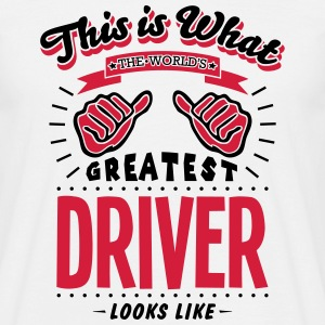 driver worlds greatest looks like - Men's T-Shirt