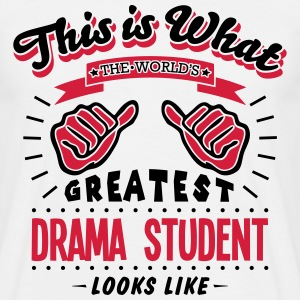 drama student worlds greatest looks like - Men's T-Shirt