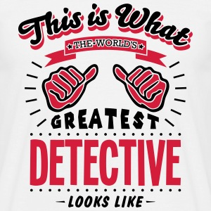 detective worlds greatest looks like - Men's T-Shirt