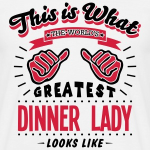 dinner lady worlds greatest looks like - Men's T-Shirt