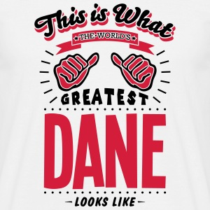 dane  worlds greatest looks like - Men's T-Shirt