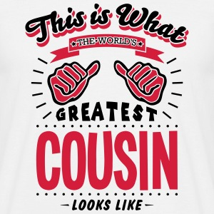cousin worlds greatest looks like - Men's T-Shirt