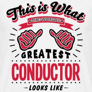 conductor worlds greatest looks like - Men's T-Shirt