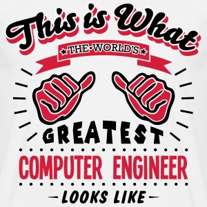 computer engineer worlds greatest looks  - Men's T-Shirt