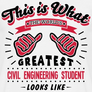 civil engineering student worlds greates - Men's T-Shirt