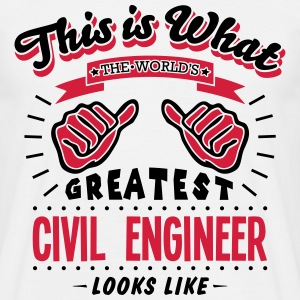 civil engineer worlds greatest looks lik - Men's T-Shirt