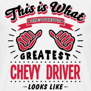 chevy driver worlds greatest looks like - Men's T-Shirt
