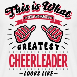cheerleader worlds greatest looks like - Men's T-Shirt