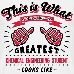 chemical engineering student worlds grea - Men's T-Shirt