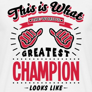 champion worlds greatest looks like - Men's T-Shirt