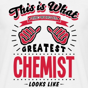 chemist worlds greatest looks like - Men's T-Shirt