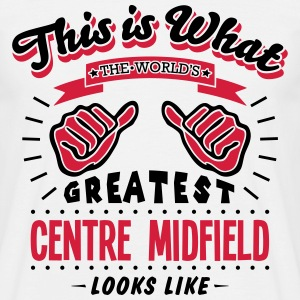 centre midfield worlds greatest looks li - Men's T-Shirt