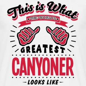 canyoner worlds greatest looks like - Men's T-Shirt