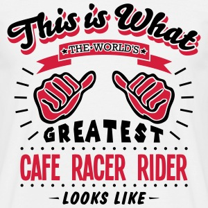 cafe racer rider worlds greatest looks l - Men's T-Shirt