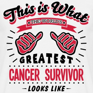 cancer survivor worlds greatest looks li - Men's T-Shirt