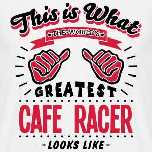 cafe racer worlds greatest looks like - Men's T-Shirt