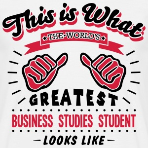 business studies student worlds greatest - Men's T-Shirt