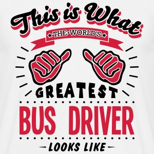 bus driver worlds greatest looks like - Men's T-Shirt