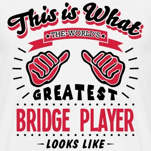 bridge player worlds greatest looks like - Men's T-Shirt