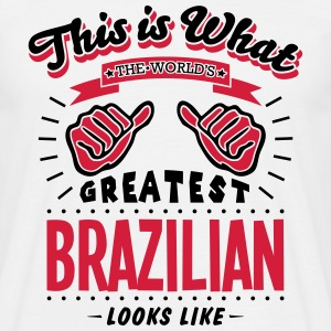 brazilian  worlds greatest looks like - Men's T-Shirt