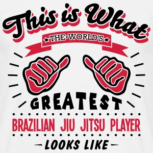 brazilian jiu jitsu player worlds greate - Men's T-Shirt