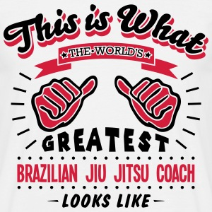 brazilian jiu jitsu coach worlds greates - Men's T-Shirt