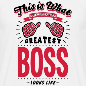 boss worlds greatest looks like - Men's T-Shirt