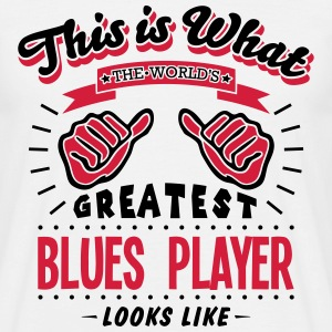 blues player worlds greatest looks like - Men's T-Shirt