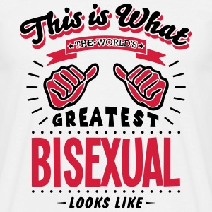 bisexual worlds greatest looks like - Men's T-Shirt