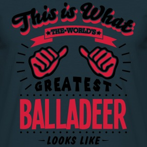 balladeer worlds greatest looks like - Men's T-Shirt
