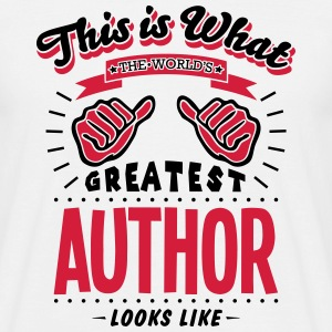 author worlds greatest looks like - Men's T-Shirt