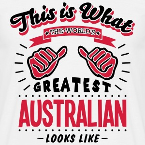 australian  worlds greatest looks like - Men's T-Shirt