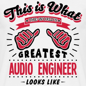 audio engineer worlds greatest looks lik - Men's T-Shirt