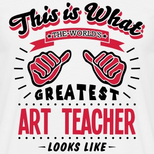 ART TEACHER WORLDS GREATEST LOOKS LIKE - Men's T-Shirt