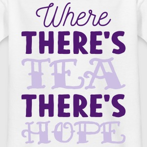 Where there's tea there's hope Shirts - Teenage T-shirt