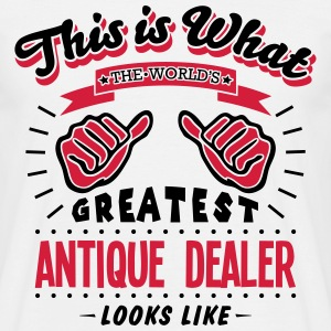 antique dealer worlds greatest looks lik - Men's T-Shirt