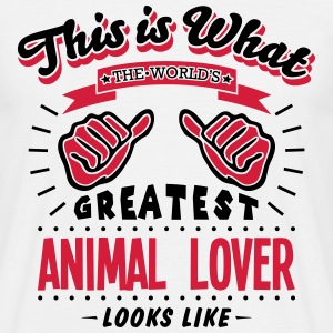 animal lover worlds greatest looks like - Men's T-Shirt