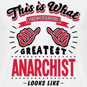 anarchist worlds greatest looks like - Men's T-Shirt