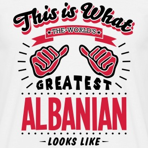 albanian  worlds greatest looks like - Men's T-Shirt