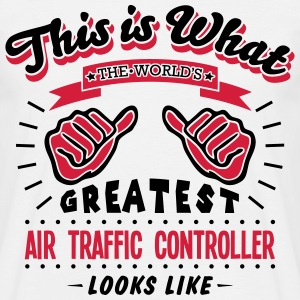 air traffic controller worlds greatest l - Men's T-Shirt
