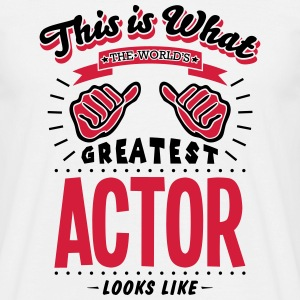 actor worlds greatest looks like - Men's T-Shirt
