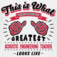 acoustic engineering teacher worlds grea