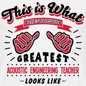acoustic engineering teacher worlds grea - Men's T-Shirt