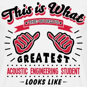acoustic engineering student worlds grea - Men's T-Shirt