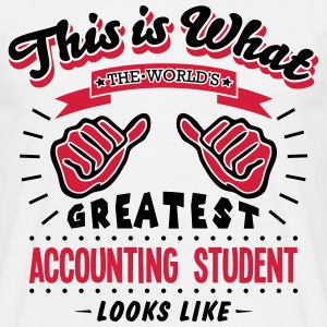 accounting student worlds greatest looks - Men's T-Shirt