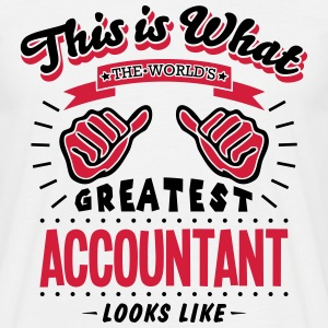 worlds greatest accountant looks like be - Men's T-Shirt