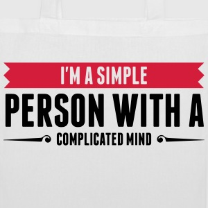 I m a simple person with a Complicated Mind (2015) Bags & Backpacks - Tote Bag