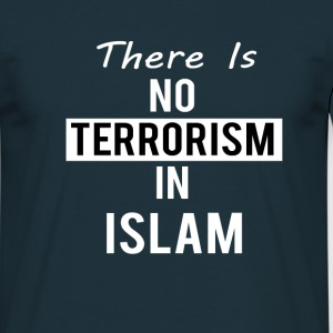 No Terrorism In Islam - Men's T-Shirt