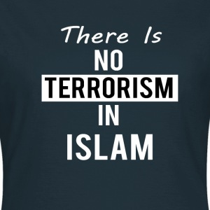 No Terrorism In Islam Solidarity/Unity T-Shirt - Women's T-Shirt