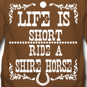 Life is short - Shire Horse Hoodies & Sweatshirts - Women's Premium Hoodie
